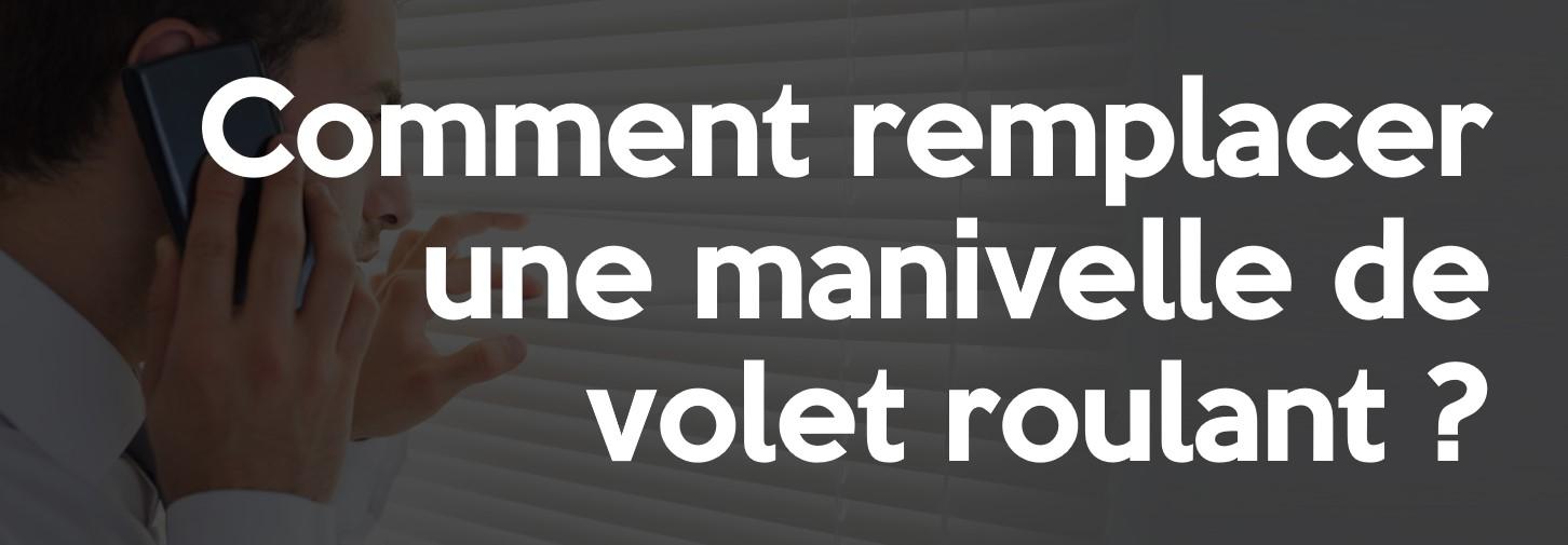 Comment remplacer une manivelle de volet roulant ?